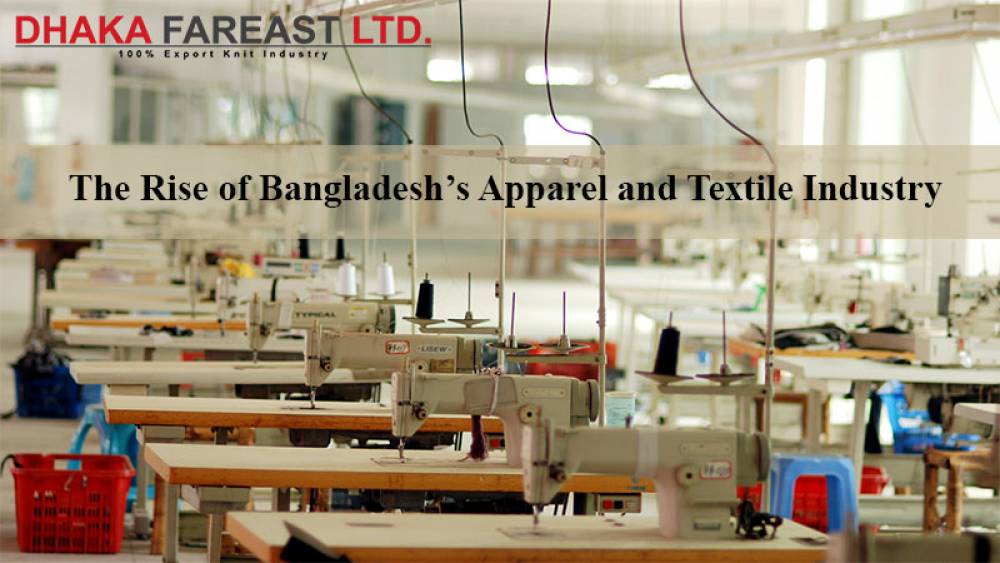 The Rise of Apparel and Textile Industry in Bangladesh